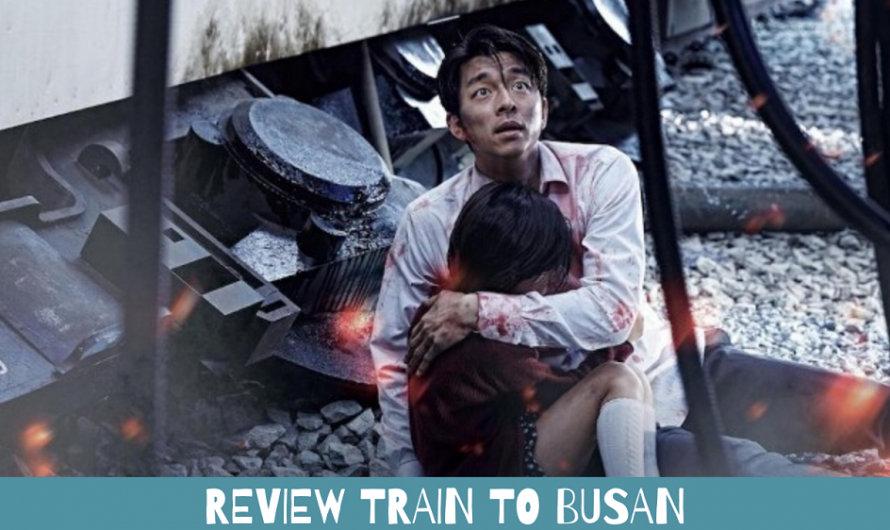 Review Train to Busan Mainlah dan Hargai Anak Anda