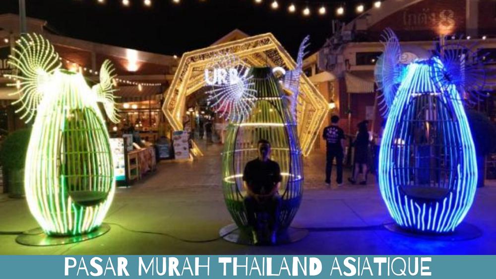 Pasar Murah Thailand Asiatique