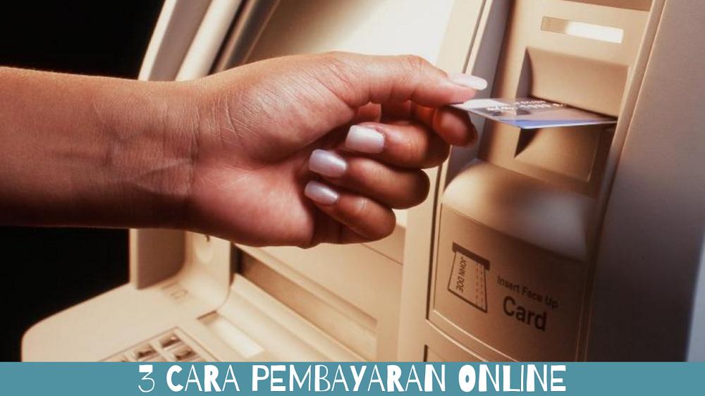 3 Cara Pembayaran Online