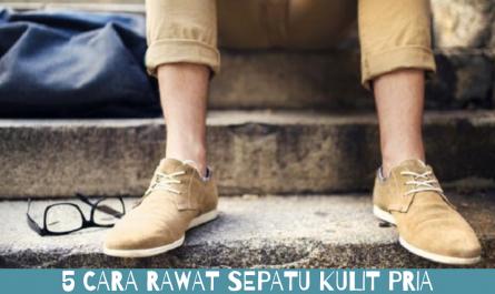5 Cara Rawat Sepatu Kulit Pria