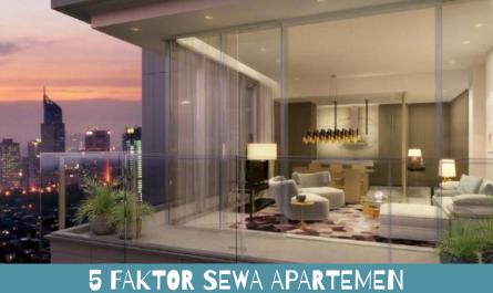5 Faktor Sewa Apartemen