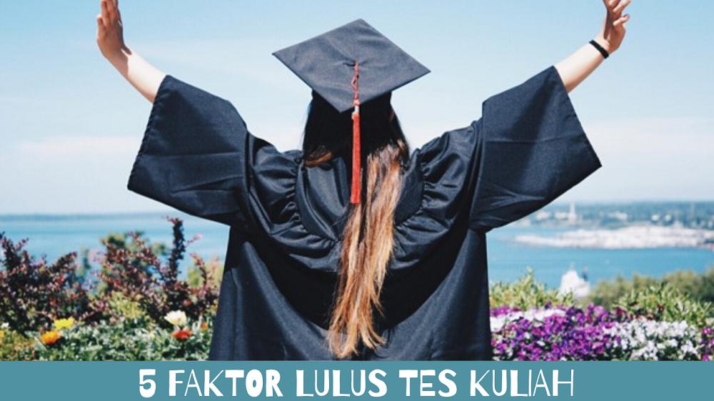 5 Faktor Lulus Tes Kuliah