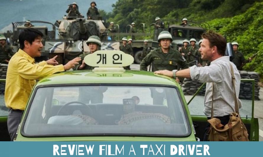 Review A Taxi Driver Film Sederhana dengan Banyak Penghargaan