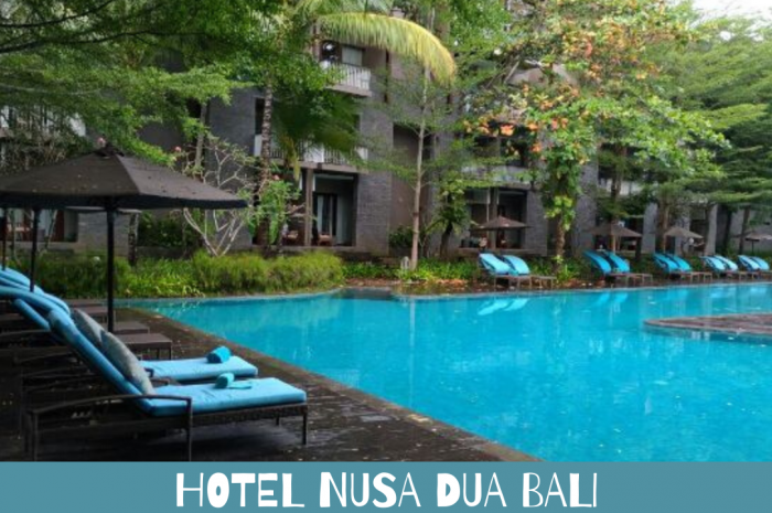 Hotel Nusa Dua Bali dan Tips Pilih Hotel Mahal di Bali