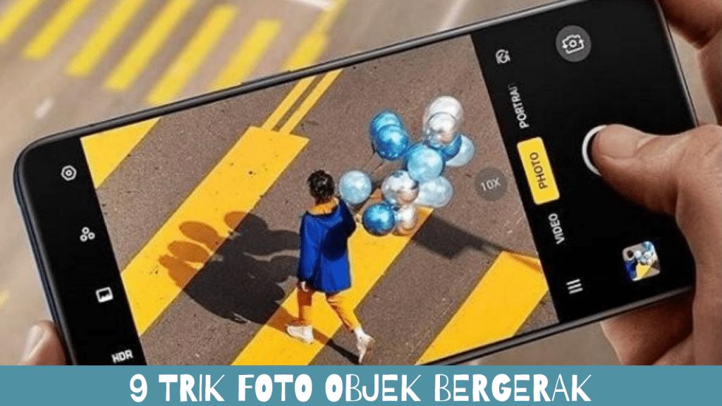 9 Trik Foto Objek Bergerak