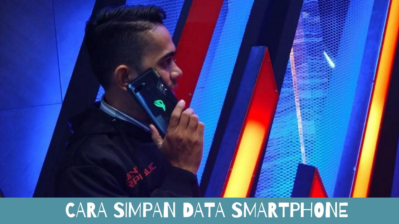 cara simpan data smartphone