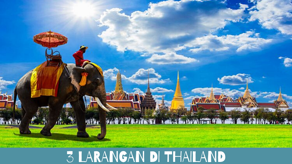 3 Larangan di Thailand